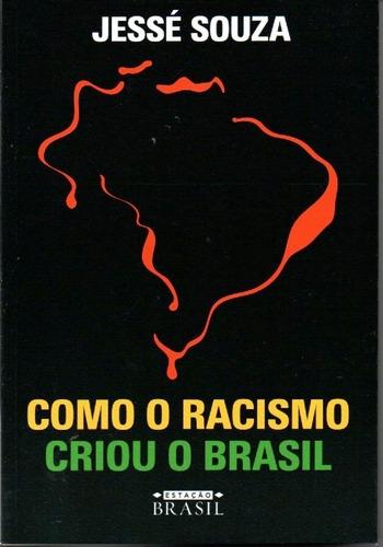 Imagem 1 de 1 de Livro Como O Racismo Criou O Brasil De Jessé Souza