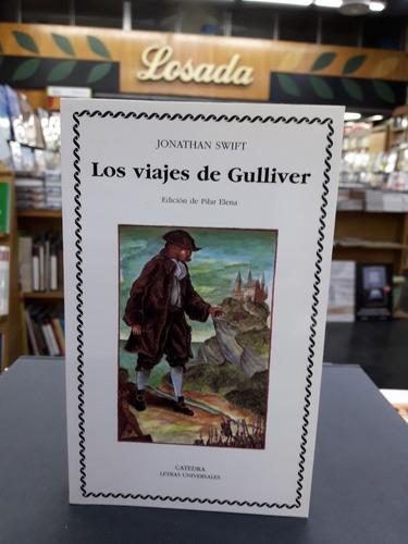Los Viajes De Gulliver - Swift - Catedra