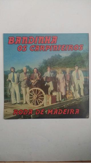 Lp Bandinha Os Carpinteiros Roda De Madeira Frete Grátis