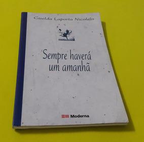 Sempre Haverá Um Amanhã - Giselda Laporta - Moderna 2ª Ediçã