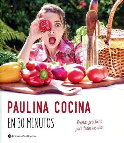 Paulina Cocina En 30 Minutos, Paulina Roca, Continente