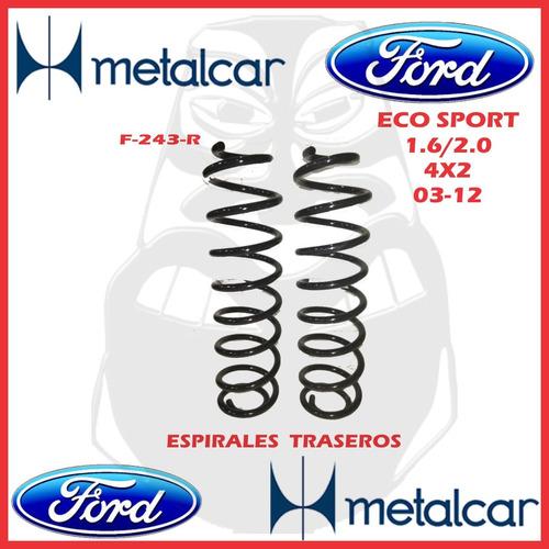 Espirales Trasero Ford Eco Sport 4x2 1.6/2.0 03-12