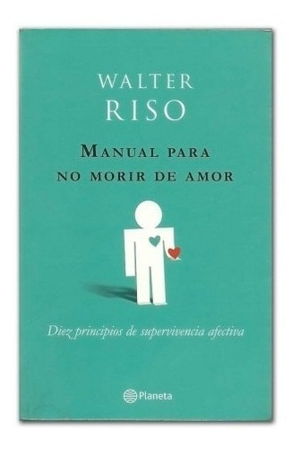 Libro Fisico - Manual Para No Morir De Amor - Walter Riso
