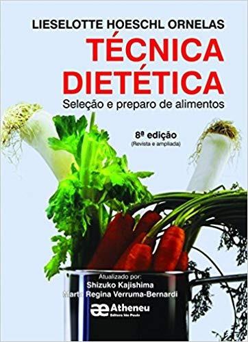 Tecnica Dietética - Seleção E Preparo De Lieselotte Hoeschl