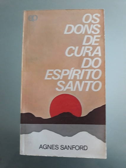 Os Dons De Cura Do Espírito Santo, Agnes Sanford