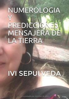 Libro : Numerologia Y Predicciones Mensajera De La Tierr...