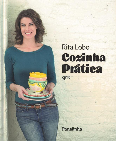 Rita Lobo - Cozinha Pratica Gnt - Capa Dura