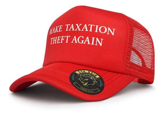 Make Taxation Theft Again Gorra Trucker Eva Rain®