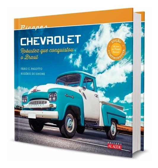 Livro - Picapes Chevrolet - Robustez Que Conquistou O Brasil