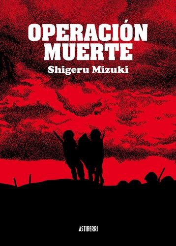 Imagen 1 de 3 de Operación Muerte, Mizuki Shigeru, Astiberri