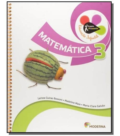 Projeto Presente: Matematica - 3o Ano - Educacao I