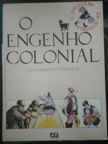 Livro O Engenho Colonial- Livro Do Aluno