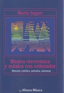 Música Electrónica Música Con Ordenador - Martin Supper
