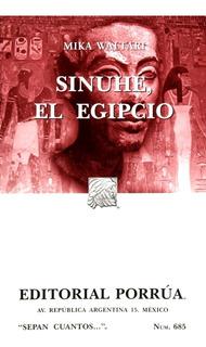Sinuhé, El Egipcio Historia Universal Antigua Egipto Porrua