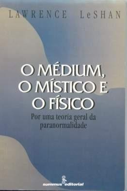 Livro O Médium, O Místico E O Físico