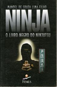 Livro Ninja: O Livro Negro Do Ninjutsu Raro 1996 Exclusivo