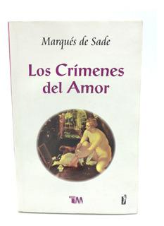 Marques De Sade Los Crímenes Del Amor