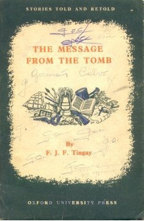 F. J. F. Tingay: The Message From The Tomb