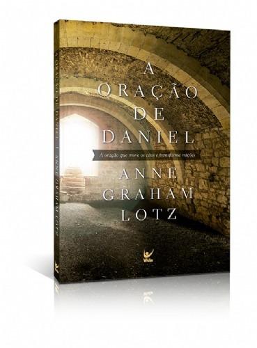 Livro Anne Graham - A Oração De Daniel:oração Move Os Céus