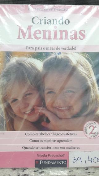 Criando Meninas; Para Pais E Maes De Verdade