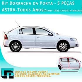 Borracha Porta Chevrolet Astra - Kit 5 Peças Todos Anos