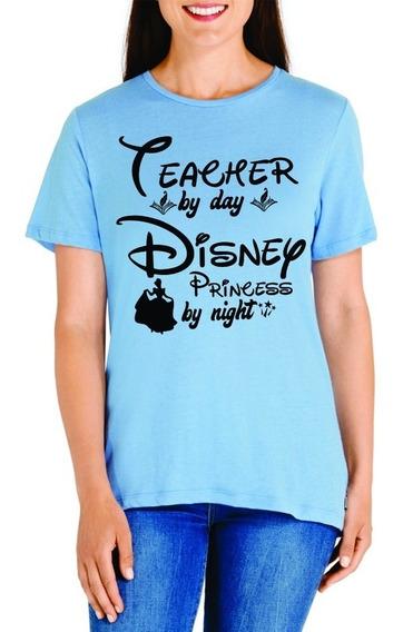 Teacher By Day Disney Princess By Night / Envió Gratis