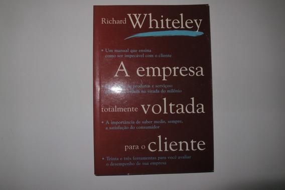 A Empresa Totalmente Voltada Para O Cliente Richard Whiteley