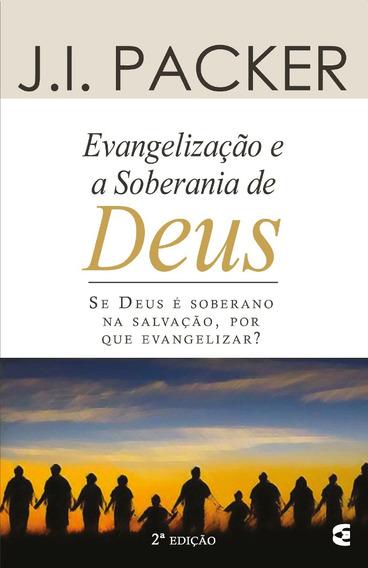 Livro J.i.packer - Evangelização E A Soberania De Deus