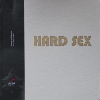 Hard Sex. Fotos Elisa Gulminelli Textos Blanca Strepponi