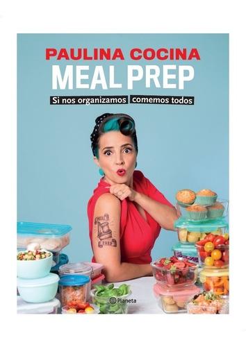 Meal Prep Si Nos Organizamos Comemos Todos » Paulina Cocina