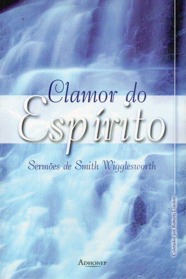 Livro Clamor Do Espírito - Smith Winglesworth - Avivamento