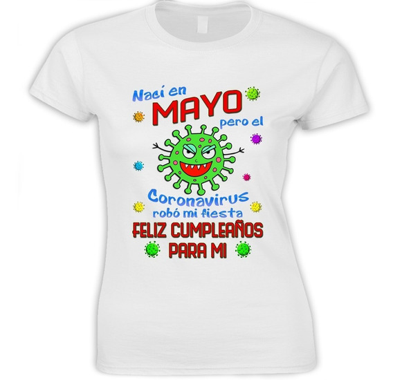 Playera Sublimada Cumpleaños Mayo Coronaviru Mod. 01