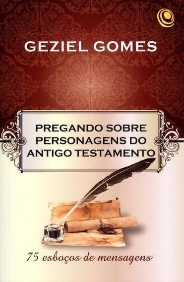 Livro Pregando Sobre Personagens Do Antigo Testamento Geziel