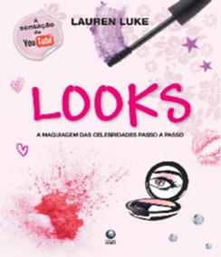 Looks - A Maquiagem Das Celebridades Passo A Passo