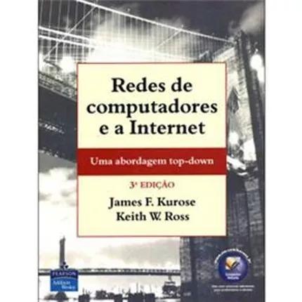 Redes De Computadores E A Internet _ James F.kurose/k.w.ross