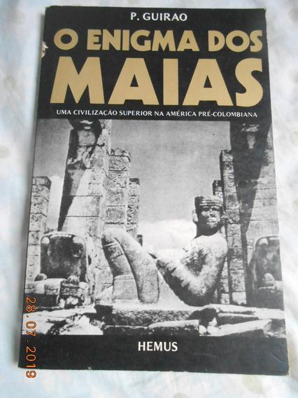 Livro O Enigma Dos Maias - P. Guirao