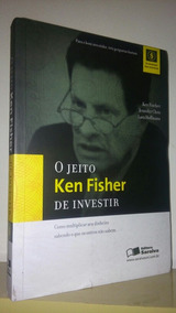 O Jeito Ken Fisher De Investir - Kenneth Fisher