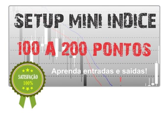 Setup Para Mini Indice 100 A 200 Pontos Day Trade