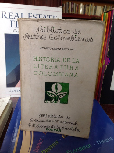Historia De La Literatura Colombiana -antonio Gómez Restrepo