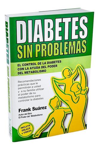 Libro Diabetes Sin Problemas / Frank Suarez