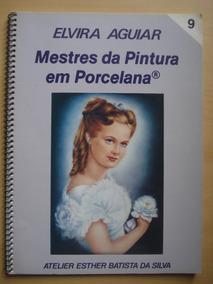 Revista Mestres Da Pintura Em Porcelana Volume 9