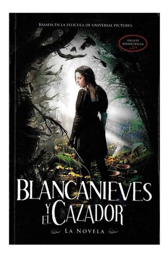 Blancanieves Y El Cazador Novelización Guion De La Película