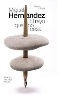 El Rayo Que No Cesa, Miguel Hernández, Alianza