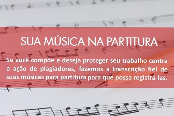 Transcrição De Músicas - Partitura Completa - Para Registro