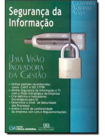 Seguranca Da Informacao - Uma Visao Inovadora Da Gestao