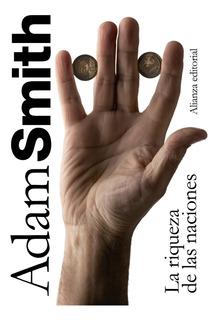 La Riqueza De Las Naciones, Adam Smith, Ed. Alianza