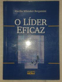 O Líder Eficaz - Cecília Whitaker Bergamini