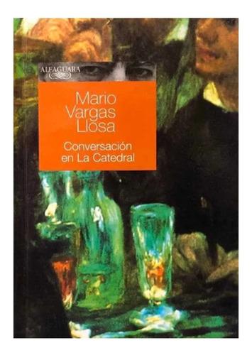 Conversación En La Catedral - Vargas Llosa - Alfaguara