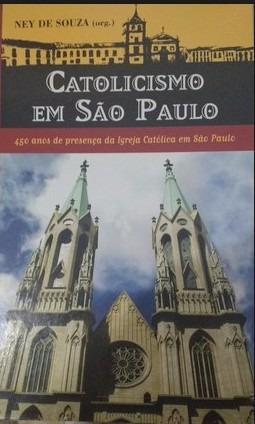 Livro Catolicismo Em São Paulo: 450 Anos De Presença
