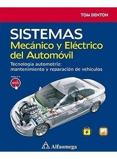 Libro Sistemas Mecánico Y Eléctrico Del Automóvil Denton